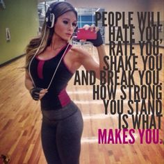How strong you stand is what makes you!