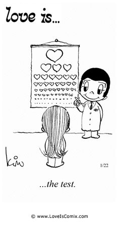 Love Is... the test.