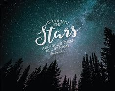 He Counts The Stars - Psalm Bible Verse Art Printable, Scripture Print, Chris Bible Verse Tattoos, Bible Verse Art, Bible Verses Quotes, Lds Quotes, Jesus Quotes, Scriptures, Psalm 147, Psalms, Grandma Quotes