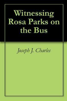 #RIPMayaAngelou, #MayaAngelou, Witnessing Rosa Parks on the Bus (Ordinary Heroes) by Joseph J. Charles, http://www.amazon.com/dp/B003H05SWU/ref=cm_sw_r_pi_dp_XwGHtb1XYV5YV