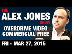 The Alex Jones Show (OVERDRIVE-VIDEO Commercial Free) Friday March 27 20...