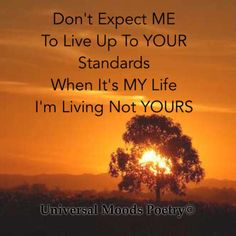#MyLifeNotYours #MeVSYou Dont Expect, My Life, Poetry, Mood, Quotes, Quotations, Poems, Quote, Manager Quotes
