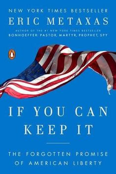 "Read ""If You Can Keep It The Forgotten Promise of American Liberty"" by Eric Metaxas available from Rakuten Kobo. New York Times bestselling author Eric Metaxas delivers an extraordinary book that is part history and part rousing c. American Exceptionalism, Booker T, Free Pdf Books, Penguin Books, Founding Fathers, Free Reading, Paperback Books, Bestselling Author, Audio Books"