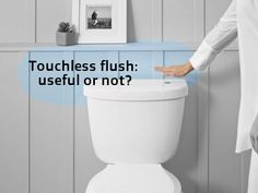 Touchless toilet flush: useful or not?