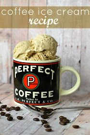 oh, sweet joy!: ((i scream, you scream series)) coffee ice cream recipe