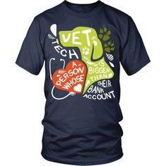 Show how proud you are with your profession and get Vet Tech a person whose heart is bigger than their bank account. Check more Vet Tech t-shirts. If you want a different color, style or have an idea Tech T Shirts, Cool Shirts, Tee Shirts, Vet Tech Tattoo, Vet Tech Scrubs, Medical Scrubs, Veterinarian Technician, Vet Assistant, Vet Med
