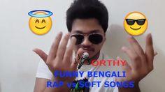 Bengali Funny Song | Rap vs Soft Mixed | Orthy 🎧