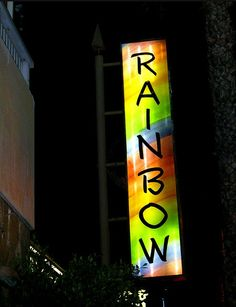 The Rainbow Bar and Grill.  Sunset Strip, Hollwood. Some very interesting times here and outside on the sidewalk.