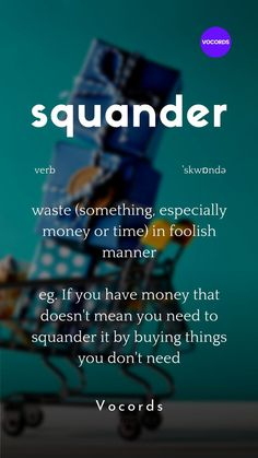 waste (something, especially money or time) in foolish manner eg. If you have money that doesn't mean you need to squander it by buying things you don't need Essay Writing Skills, English Writing Skills, Writing Words, English Idioms, English Phrases, English English, English Study, Interesting English Words, Learn English Words