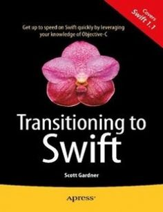 Transitioning to Swift 2014th Edition free download by Scott Gardner ISBN: 9781484204078 with BooksBob. Fast and free eBooks download.  The post Transitioning to Swift 2014th Edition Free Download appeared first on Booksbob.com.