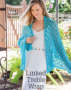 Linked Treble Wrap from the Spring 2018 issue of Crochet! Magazine. Order a digital copy here: https://www.anniescatalog.com/detail.html?prod_id=141212.