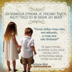 Otroci držijo tvojo roko eno sekundo, a tvoje srce celo življenje