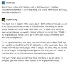 That's a good addition to this, those with power hate to see those without not actively working to please them and show that they approved of the hegemony< I think we all needed this right now Intersectional Feminism, The More You Know, Patriarchy, Faith In Humanity, The Victim, Social Justice, Tumblr, Thought Provoking, Real Talk