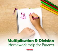 Find multiplication and division homework help for parents.
