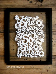 Silhouette Cameo SVG Papercutting file 'She Believed She Could So She Did' Design from Samantha's Papercuts