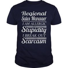 I Am A Regional Sales Manager I Am Allergic To Stupidity I Break Out In Sarcasm T Shirt, Hoodie Regional Sales Manager