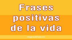 Frases positivas y motivadoras