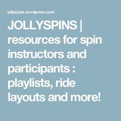 JOLLYSPINS | resources for spin instructors and participants : playlists, ride layouts and more!