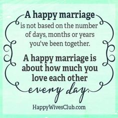 Quotes About Love Description A happy marriage is not based on the number of days, months or years you've been together. A happy marriage is about how Happy Marriage Quotes, Marriage Relationship, Marriage Advice, Love And Marriage, Relationships, Fierce Marriage, Godly Marriage, Marriage Goals, Long Distance Love