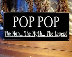Pop-Pop Grandpa   Pop Pop Wood Wall Sign The Man The Myth The Legend Painted Primitive ...