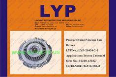 LYP-20434-2-5  VISCOUS FAN DRIVES / IMPULSORES DE VENTILADOR VICOSO  OEM NUMBER - 16210-43032/16210-58041/16210-58042  REPLACEMENT FOR / REEMPLAZO PARA TOYOTA  ENGINE MODEL - CROWN M