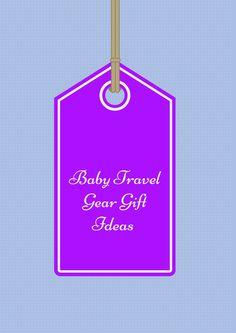 Baby Travel Gear Gift Ideas (1)