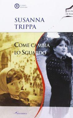 Come cambia lo sguardo - Susanna Trippa - 9788896346365