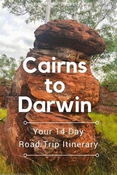 Cairns to Darwin // Your 14 Day Road Trip Itinerary - Big World Small Pockets Brisbane, Perth, Sydney, Melbourne, Cairns, Cook Islands, Auckland, Best Places To Travel, Places To Go