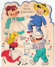 Vintage Birthday Card, Raggedy Ann and Andy, Volland Vintage Birthday Cards, Kids Birthday Cards, Vintage Greeting Cards, Happy Birthday, Vintage Artwork, Vintage Books, Vintage Images, Old Cards, Raggedy Ann And Andy
