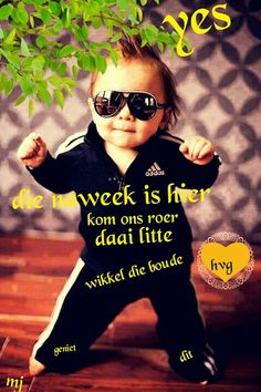Naweek Cute Quotes, Best Quotes, Funny Quotes, Morning Wish, Good Morning Quotes, Weekend Greetings, Words To Live By Quotes, Afrikaanse Quotes, Goeie More