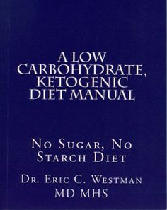 A Low Carbohydrate, Ketogenic Diet Manual - Eric Westman - Ketopia Low Carb Keto, Low Carb Recipes, Low Carbohydrate Diet, Food Preparation, Ketogenic Diet, Nutrition, Weight Loss, Manual, Eat