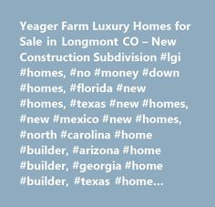 Yeager Farm Luxury Homes for Sale in Longmont CO – New Construction Subdivision #lgi #homes, #no #money #down #homes, #florida #new #homes, #texas #new #homes, #new #mexico #new #homes, #north #carolina #home #builder, #arizona #home #builder, #georgia #home #builder, #texas #home #builder, #florida #home #builder, #arizona #new #homes, #georgia #new #homes, #the #leader #in #affordable #new #homes, #quick #move-in…