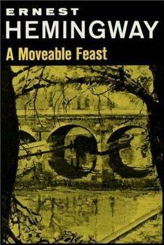 A  Moveable Feast by Ernest Hemingway  A crucial piece of the Hemingway mythology, this memoir takes you to 1920s expatriate Paris with Hemingway and the rest of the gang, including F. Scott Fitzgerald, Gertrude Stein, and Ford Maddox Ford, among others. Learn where Hemingway smoked, drank, and wrote, and feel some sort of inspiration in that knowledge.