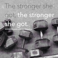 """The stronger she got, the stronger she got."" #Fitness #Inspiration #Quote"
