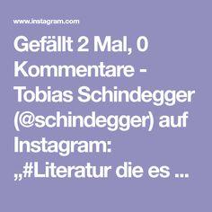 """Gefällt 2 Mal, 0 Kommentare - Tobias Schindegger (@schindegger) auf Instagram: """"#Literatur die es sich zu #Lesen lohnt. 🤓👍 #Lesezeit #Buchtipp #Bücher"""" Tobias, Instagram, Literature, Word Reading"""