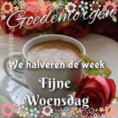 Goedemorgen We halveren de week Fijne Woensdag Food Quotes, Good Morning, Qoutes, Tableware, Afrikaans, Wednesday, Night, Bonjour, Gaming