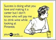 How I Turned My Love Of Wine & Pinterest Into $$... And Then, I Snapped  via www.grandmajuice.net