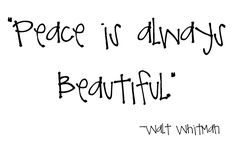 This quote from Walt Whitman embodies the characteristics of Transcendentalism through peace and beauty.