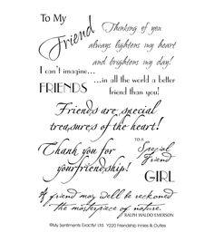 MSE-My Sentiments Exactly Clear Stamps. For all words you want to clearly stamp! Clear rubber stamps are economical, easy to position and store compactly. This package contains Friendship Sentiments .