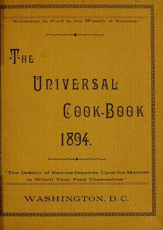 The universal cook-book 1894 Washington DC Retro Recipes, Old Recipes, Vintage Recipes, Cookbook Recipes, Recipies, Family Recipes, Victorian Recipes, Homemade Cookbook, Cookbook Ideas