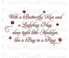 @Holly Jo Alexander Baby Nursery Wall Decal  With a Butterfly Kiss and a Ladybug Hug by openheartcreations