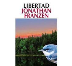 """""""Libertad"""" de Jonathan Franzen. Dicen que es la primera novela norteamericana del S.XXI, a mi me ha encantado!"""