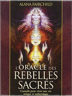 Amazon.fr - L'Oracle des rebelles sacrés : Conseils pour vivre une vie plus authentique - Avec 44 cartes illustrées - Alana Fairchild, Autumn Skye Morrison - Livres