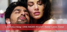 LE CHALA song from the movie One Night Stand. Sunny Leone and Tanuj Virwani