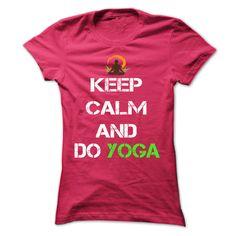 Keep calm and do YOGA T Shirts, Hoodies, Sweatshirts