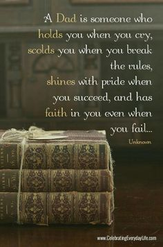 The rules, shines whit pride when you succeed, and has faith in you even when you fail