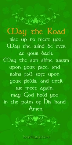 May the road rise up to meet you /irish prayer/ irish quotes / saint patrick's day Irish Prayer, Irish Blessing, St Patricks Day Quotes, Happy St Patricks Day, Saint Patricks, Great Quotes, Funny Quotes, Inspirational Quotes, Clever Quotes