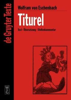 Wolfram von Eschenbach - Titurel