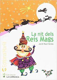 """Jordi Raül Verdú. """"La nit del Reis Mags"""". Editorial Marfil. (8 a 10 anys). Està a la biblio."""