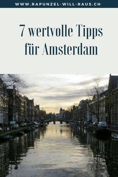 In Amsterdam gibts einiges zu sehen - und hier 7 wertvolle Tipps für deine Reise!